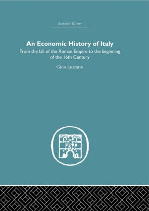 An Economic History of Italy: From the Fall of the Empire to the Beginning of the 16th Century (Hardback) book cover