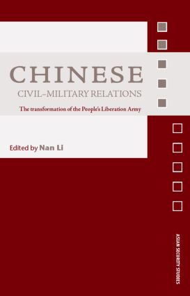 Chinese Civil-Military Relations: The Transformation of the People's Liberation Army (Hardback) book cover