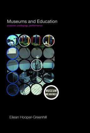 Museums and Education: Purpose, Pedagogy, Performance book cover