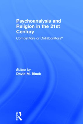 Psychoanalysis and Religion in the 21st Century: Competitors or Collaborators? book cover