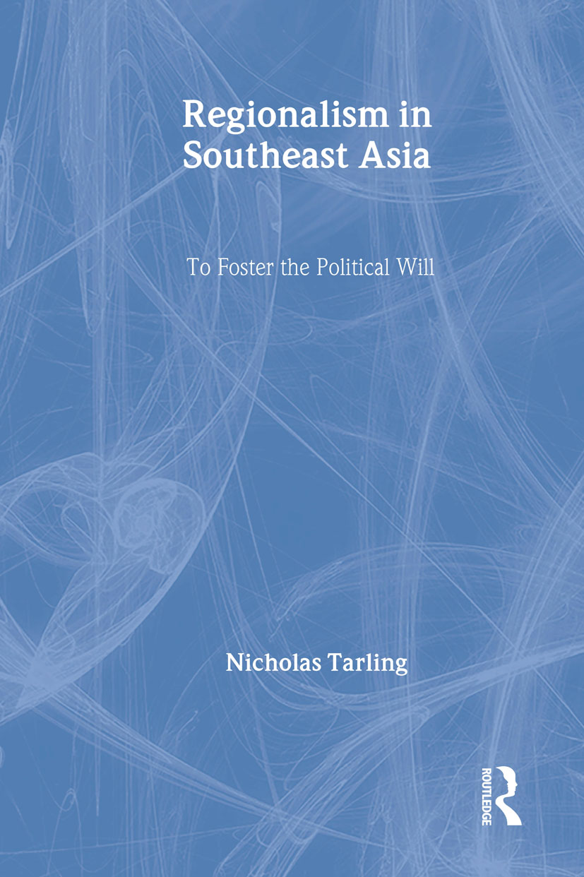 Regionalism in Southeast Asia: To foster the political will, 1st Edition (Hardback) book cover