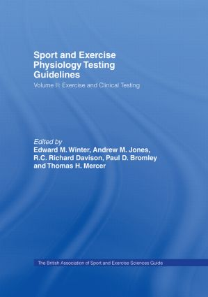 Sport and Exercise Physiology Testing Guidelines: Volume II - Exercise and Clinical Testing: The British Association of Sport and Exercise Sciences Guide, 1st Edition (Hardback) book cover