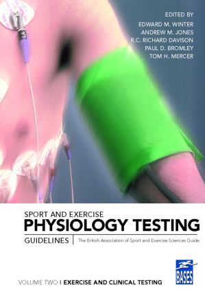 Sport and Exercise Physiology Testing Guidelines: Volume II - Exercise and Clinical Testing: The British Association of Sport and Exercise Sciences Guide book cover
