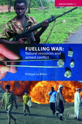 Fuelling War: Natural Resources and Armed Conflicts, 1st Edition (Paperback) book cover