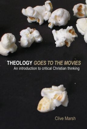 Theology Goes to the Movies: An Introduction to Critical Christian Thinking (Paperback) book cover