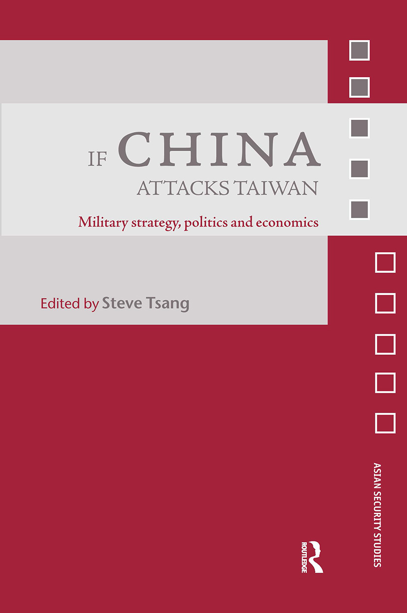 If China Attacks Taiwan: Military Strategy, Politics and Economics (Hardback) book cover