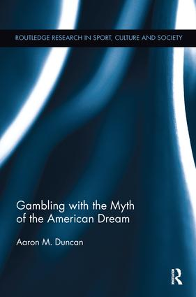 Gambling with the Myth of the American Dream book cover