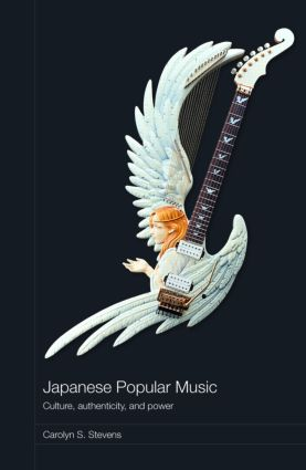 Japanese Popular Music: Culture, Authenticity and Power book cover
