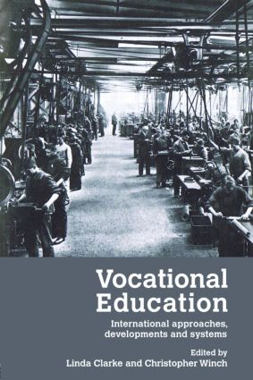 Vocational Education: International Approaches, Developments and Systems, 1st Edition (Paperback) book cover