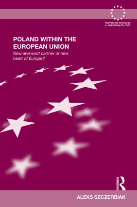 Poland Within the European Union: New Awkward Partner or New Heart of Europe? (Hardback) book cover
