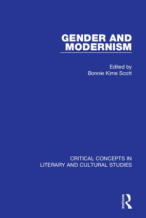 Gender and Modernism: Critical Concepts 4 vols: Critical Concepts in Literary and Cultural Studies book cover
