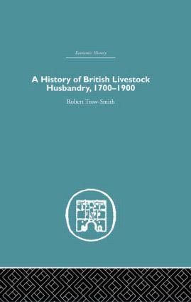 A History of British Livestock Husbandry, 1700-1900 (Hardback) book cover
