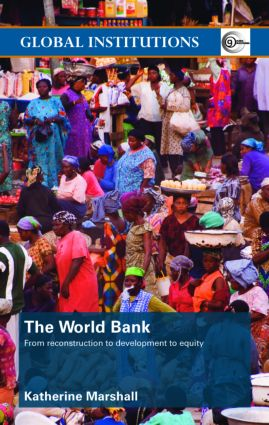 The World Bank: From Reconstruction to Development to Equity (Paperback) book cover