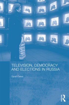 Television, Democracy and Elections in Russia: 1st Edition (Hardback) book cover