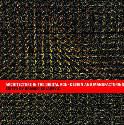 Architecture in the Digital Age: Design and Manufacturing (Paperback) book cover
