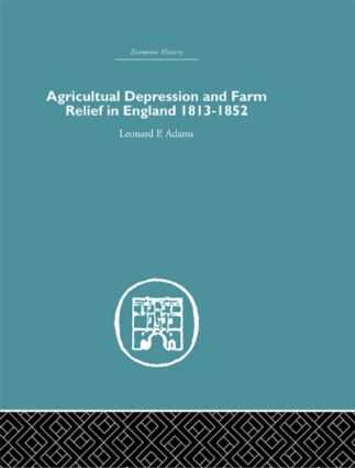 Agricultural Depression and Farm Relief in England 1813-1852: 1st Edition (Hardback) book cover