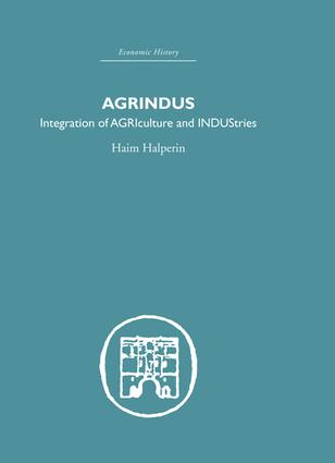 Agrindus: Integration of AGRIculture and INDUStries, 1st Edition (Hardback) book cover