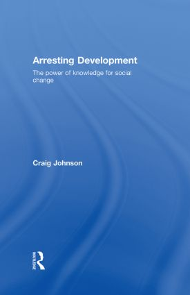 Arresting Development: The power of knowledge for social change (Hardback) book cover