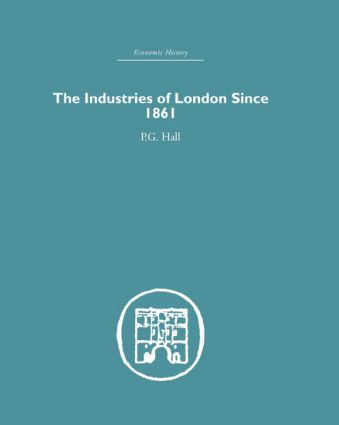 Industries of London Since 1861 (Hardback) book cover