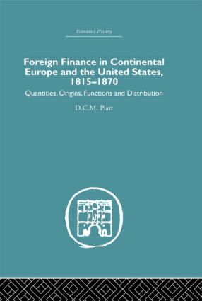 Foreign Finance in Continental Europe and the United States 1815-1870