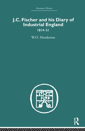 J.C. Fischer and his Diary of Industrial England: 1814-51, 1st Edition (Hardback) book cover