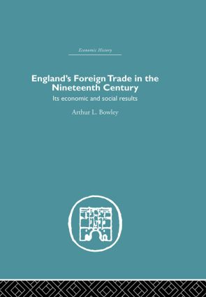 England's Foreign Trade in the Nineteenth Century: Its Economic and Social Results (Hardback) book cover