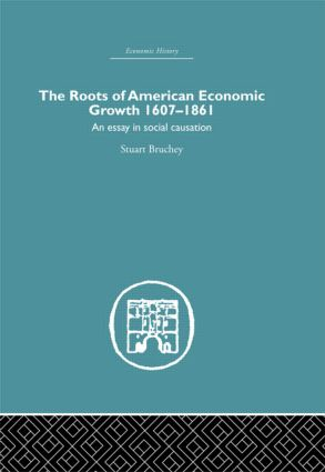 Roots of American Economic Growth 1607-1861: An Essay on Social Causation (Hardback) book cover