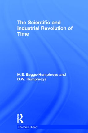 The Scientific and Industrial Revolution of Time (Hardback) book cover