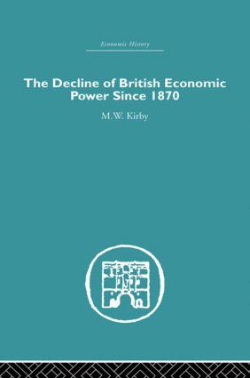 The Decline of British Economic Power Since 1870