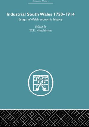 Industrial South Wales 1750-1914: Essays in Welsh Economic History (Hardback) book cover