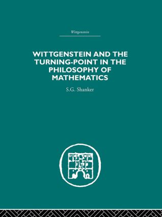 Wittgenstein and the Turning Point in the Philosophy of Mathematics (Hardback) book cover