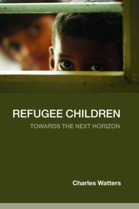 Refugee Children: Towards the Next Horizon, 1st Edition (Paperback) book cover