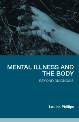 Mental Illness and the Body: Beyond Diagnosis (Paperback) book cover