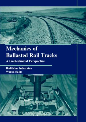 Mechanics of Ballasted Rail Tracks: A Geotechnical Perspective, 1st Edition (Hardback) book cover