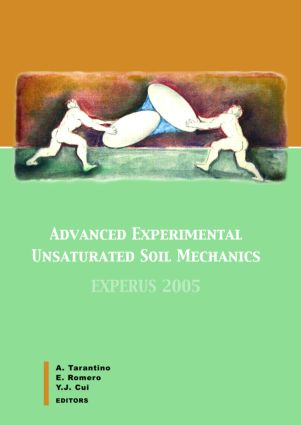 Advanced Experimental Unsaturated Soil Mechanics: Proceedings of the International Symposium on Advanced Experimental Unsaturated Soil Mechanics, Trento, Italy, 27-29 June 2005, 1st Edition (Hardback) book cover