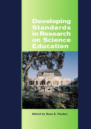 Developing Standards in Research on Science Education: The ESERA Summer School 2004, 1st Edition (Hardback) book cover