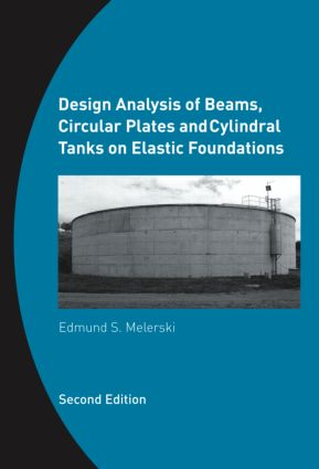 Design Analysis of Beams, Circular Plates and Cylindrical Tanks on Elastic Foundations: Including Software CD-ROM, 2nd Edition (Hardback) book cover