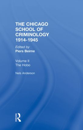 CHICAGO SCHOOL CRIMINOLOGY Volume 2: The Hobo: The Sociology of the Homeless Man by Nels Anderson, 1st Edition (Hardback) book cover