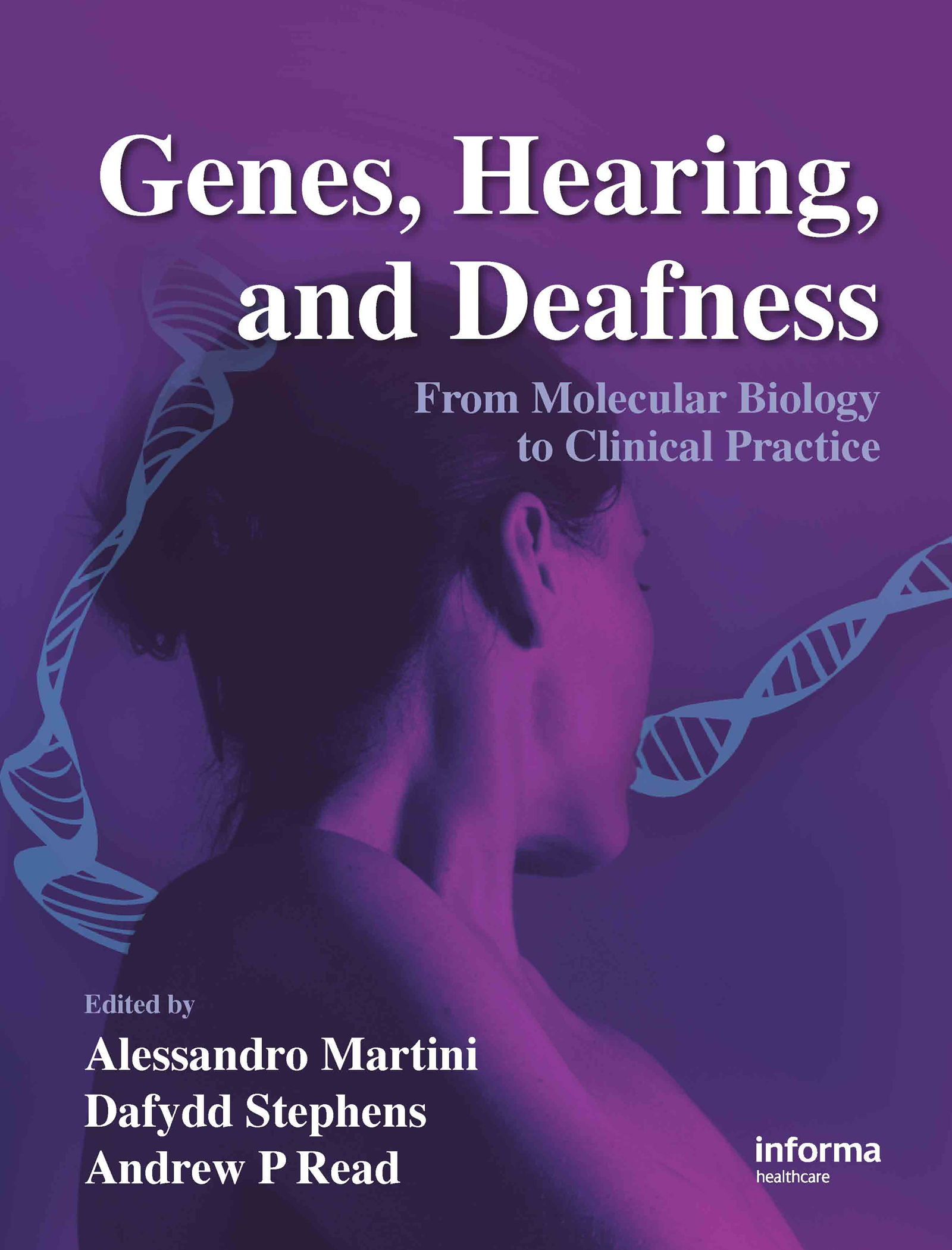 Genes, Hearing, and Deafness: From Molecular Biology to Clinical Practice, 1st Edition (Paperback) book cover