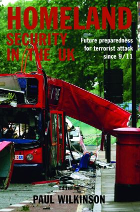Homeland Security in the UK: Future Preparedness for Terrorist Attack since 9/11 (Paperback) book cover