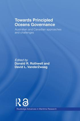 Towards Principled Oceans Governance: Australian and Canadian Approaches and Challenges (Paperback) book cover