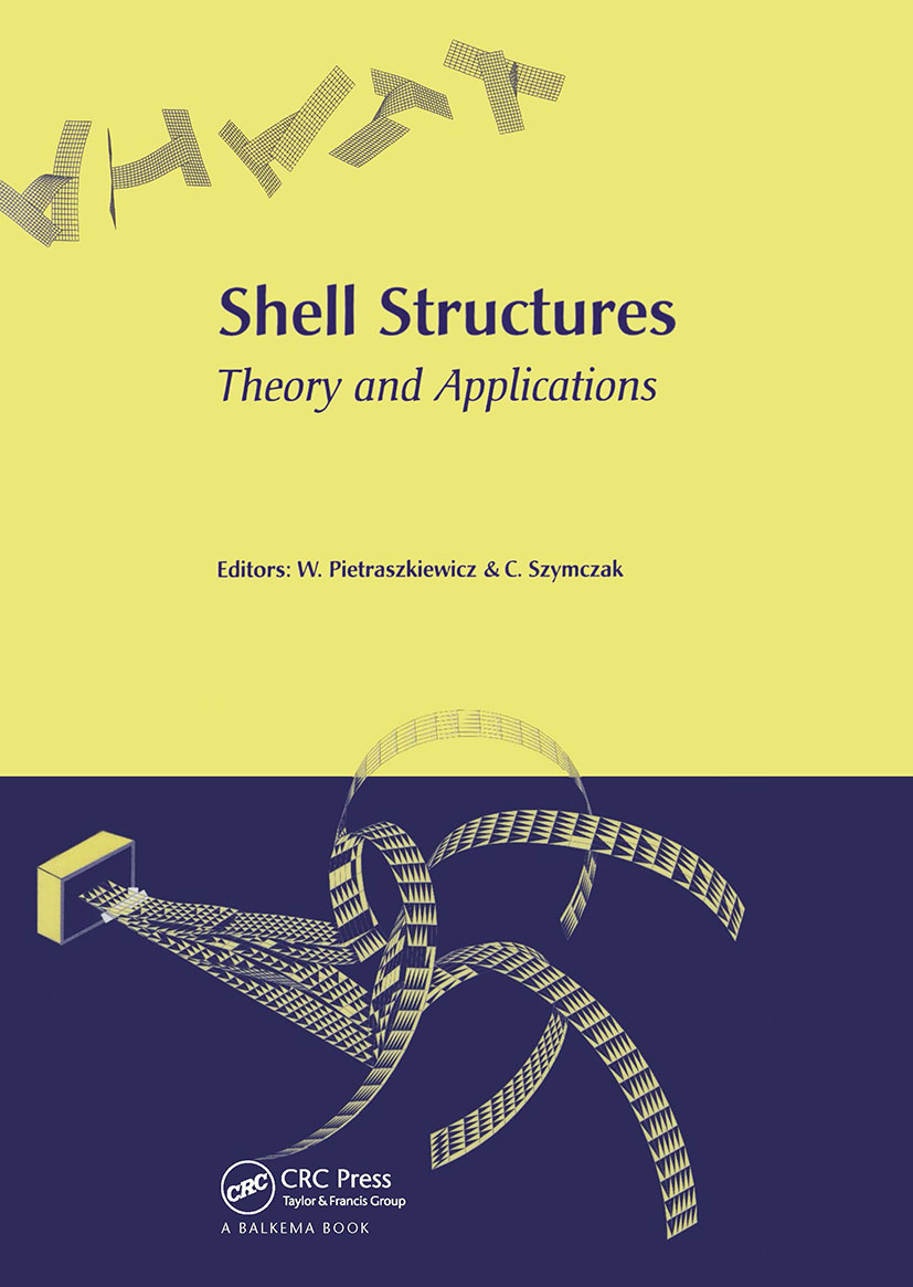 Shell Structures, Theory and Applications: Proceedings of the 8th International Conference on Shell Structures (SSTA 2005), 12-14 October 2005, Jurata, Gdansk, Poland, 1st Edition (Hardback) book cover