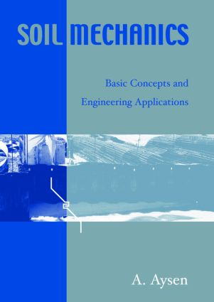 Soil Mechanics: Basic Concepts and Engineering Applications, 1st Edition (Paperback) book cover