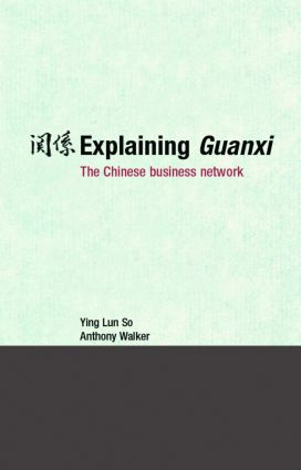 Explaining Guanxi: The Chinese Business Network, 1st Edition (Paperback) book cover