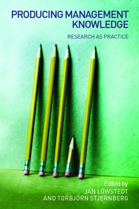 Producing Management Knowledge: Research as practice, 1st Edition (Paperback) book cover