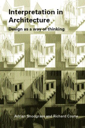 Interpretation in Architecture: Design as Way of Thinking, 1st Edition (Paperback) book cover