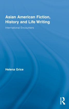 Asian American Fiction, History and Life Writing: International Encounters (Hardback) book cover