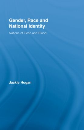 Gender, Race and National Identity: Nations of Flesh and Blood book cover
