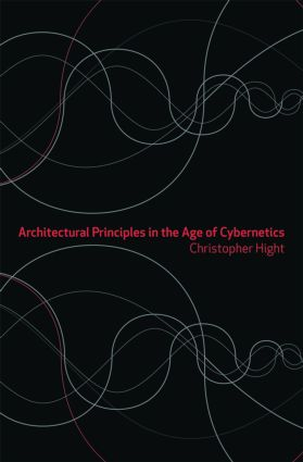 Architectural Principles in the Age of Cybernetics (Paperback) book cover