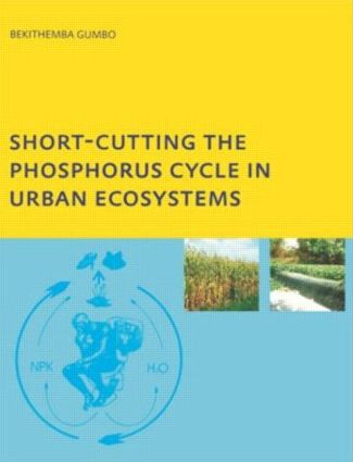 Short-cutting the Phosphorus Cycle in Urban Ecosystems: 1st Edition (Paperback) book cover